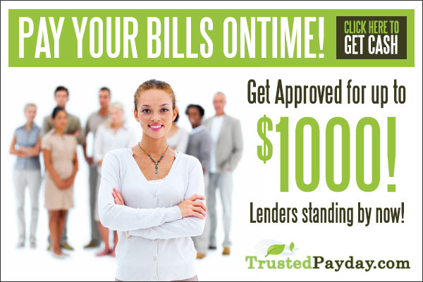 -Payday too far away? Lenders are standing by at TrustedPayDay.com!-
