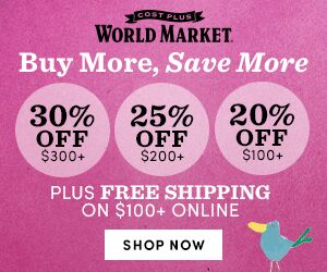 Online Only! Buy More, Save More - 20% off $100+, 25% off $200+, 30% off $300+, FS $100+ USE CODE: