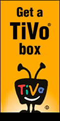 What are ya waitin' for? Get yourself a Tivo box!