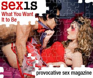 SexIs - Provocative Sex Magazine