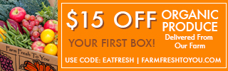 Save $15 Off Your First Box at FarmFreshToYou.com! Use Code: EATFRESH, Start Deliveries!
