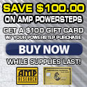 Buy select AMP Research Powersteps and get $100 back.