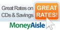 Visit MoneyAisle.com for Great Rates on Savings.