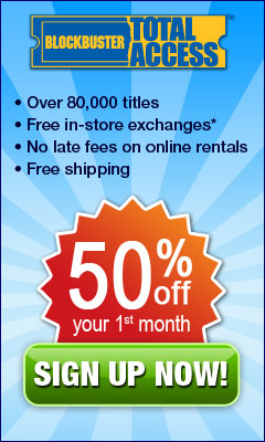 Sign up for Blockbuster, Get 50% off first month.