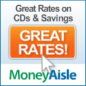 Click here to view great bank rates at MoneyAisle