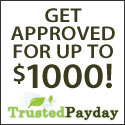 TrustedPayday.com: Get Approved For up to $1000!
