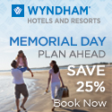Memorial Day Savings from Wyndham Hotels & Resorts: Save 25% when you book now!