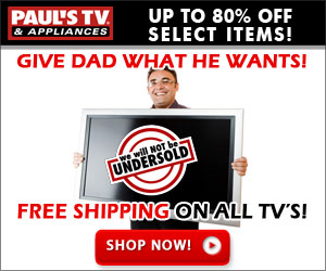 Give Dad what he wants from PaulsTV.com!