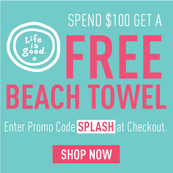 Life is good Gift with Purchase: Spend $100 & Get A Free Beach Towel + Free Shipping! Ends 5/31/13!