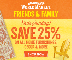 Friends & Family at World Market! Save 25% on Furniture and More.
