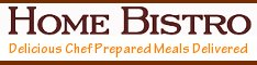 Home Bistro - Chef Prepared Meals Delivered