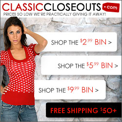 visit classiccloseouts.com for your $10 OFF
