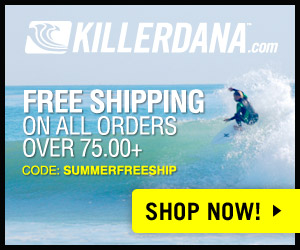 Killer Dana - Surfboards, boardshorts