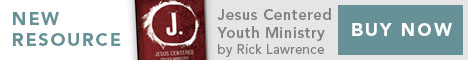 Jesus-Centered Youth Ministry by Rick Lawrence