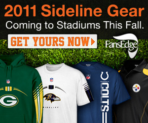 Get your 2011 NFL Sideline Gear Now at FansEdge.co
