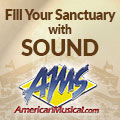 Fill your sanctuary with sound at American Musical