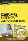 Vault Insider Guide to Medical School Admissions