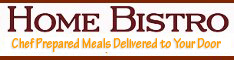 Home Bistro - Chef Prepared Meals Delievered Door
