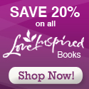 Save 20%                     off all Love Inspired Books- Shop Now