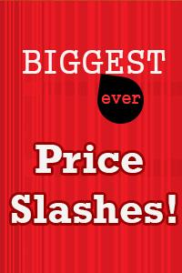 Biggest Price Slash Ever