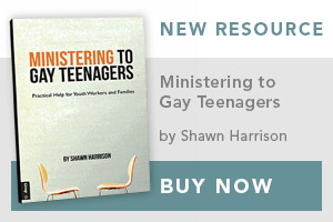Ministering to Gay Teenagers by Shawn Harrison