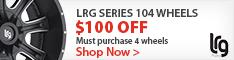 Save $100 on a set of 4 LRG 104 series rims