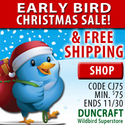 Shop Duncraft Wildbird Superstore for a Early Bird Christmas Savings AND Free Shipping!