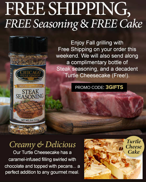 Chicago Steak Company - Free Shipping, Free Seasoning and Free Turtle Cheesecake