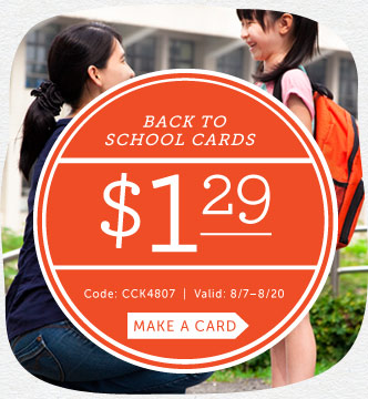 $1.29 Back-to-School Cards promo code: CCK4807. Valid through 8/20/14. M