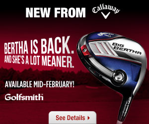 Pre-Order Callaway Big Bertha Drivers & Fairway Woods at Golfsmith.com! Available in Mid-February.