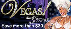 Vegas! The Show - Save Over $30!