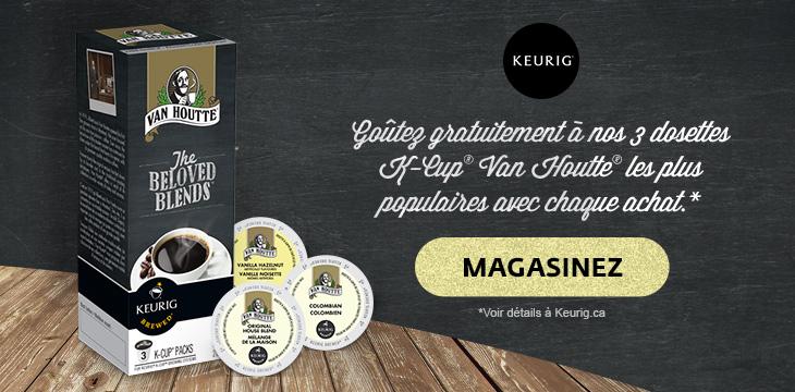 Goûtez GRATUITEMENT à nos 3 dosettes K-Cup Van Houtte les plus populaires avec chaque achat.