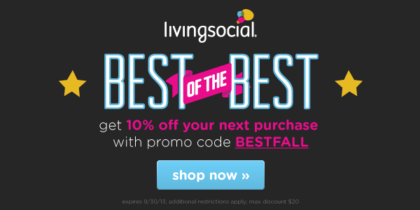 Take 10% off your next purchase on LivingSocial.com when you use promo code