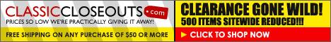 500 Items Reduced at ClassicCloseouts.com