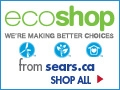 Eco shop at Sears.ca!