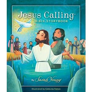 Jesus Calling by Sarah Young Bible Storybook