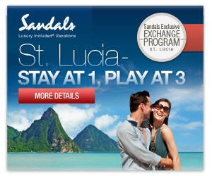 Stay At 1+ Play At All 3 Sandals Resorts in St. Lucia
