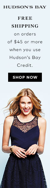 Free shipping on orders of $45 or more when you use Hudson's Bay Credit Card or Hudson's Bay MasterC