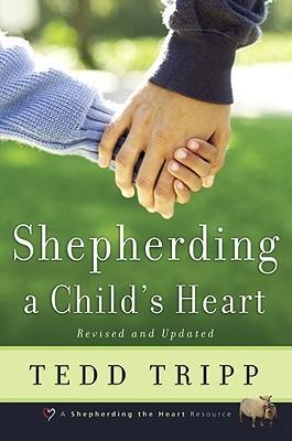 Shepherding a Child's Heart, Tedd Tripp