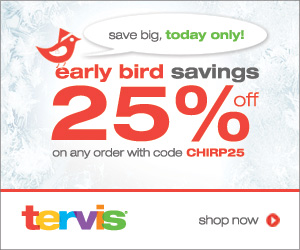 25% off all orders at Tervis Wednesday only, October 17th with code CHIRP25.