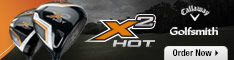 New Callaway X2 Hot Woods & Irons Now Available at Golfsmith.com!