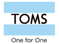 TOMS Shoes - For every pair purchased, TOMS will give a pair of shoes to a child in need. One for One.