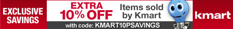 Exclusive Savings! 10% off on items Sold by Kmart! Use code: KMART10PSAVINGS