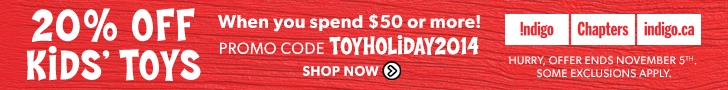 20% Off Regular Priced Kids' Toys When You Spend $50 or More! Nov. 1-5. PROMO CODE: TOYHOLIDAY2014