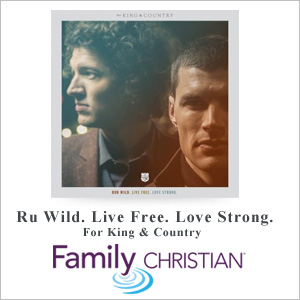 New from For King & Country:  Run Wild. Live Free. Love Strong.