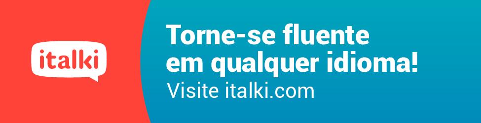 Torne-se fluente em qualquer idioma! Visite italki.com