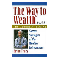Brian Tracy's New Book: The Way to Wealth - Part I