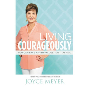 New from Joyce Meyer, Living Courageously: PreBuy now at FamilyChristian.com