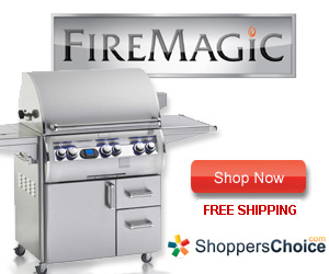 Fire Magic Gas Grills avaiable and ShoppersChoice