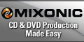 Mixonic - CD & DVD Duplication Made Easy!